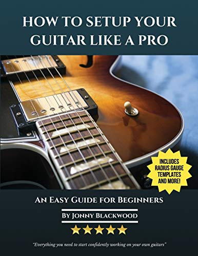 9780991854141: How To Setup Your Guitar Like A Pro: An Easy Guide for Beginners