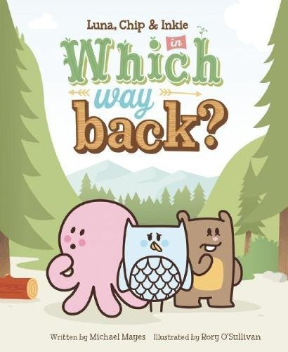 9780991858835: Which Way Back?: Featuring Luna, Chip & Inkie