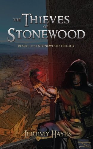 9780991864201: The Thieves of Stonewood: Book I of the Stonewood Trilogy