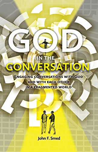 God in the Conversation: John F Smed