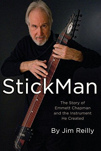 9780991872916: StickMan: The Story of Emmett Chapman and the Instrument He Created