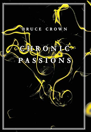 9780991888382: Chronic Passions
