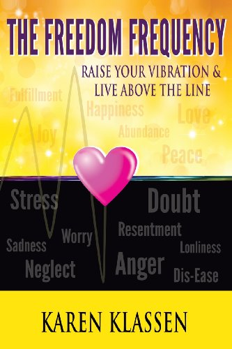 9780991889006: The Freedom Frequency: Raise Your Vibration & Live Above the Line