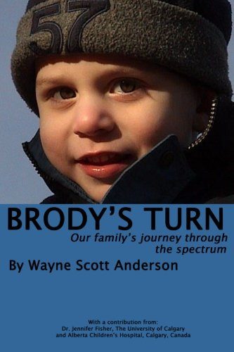 9780991892006: Brody's Turn, Our family's journey through the spectrum