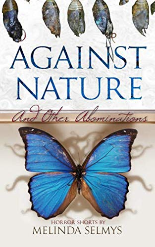9780991909896: Against Nature: and other abominations