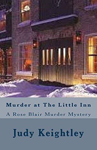 Murder at The Little Inn: A Rose: Keightley, Judy