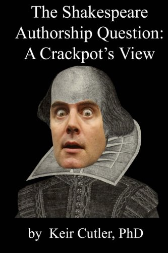 9780991928040: Shakespeare Authorship Question: A Crackpot's View