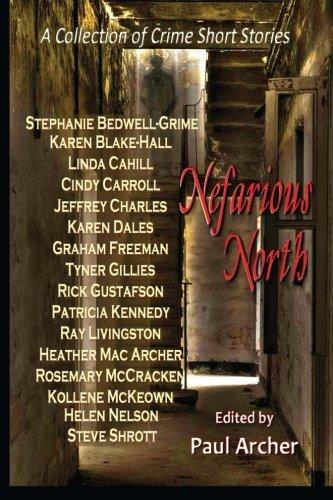 Nefarious North: A Collection of Crime Short Stories: Karen Blake-Hall