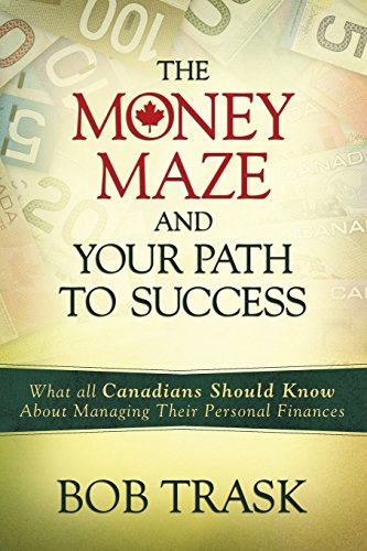 The Money Maze: And Your Path to Success: Bob Trask