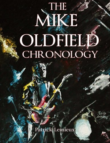 9780991984060: The Mike Oldfield Chronology