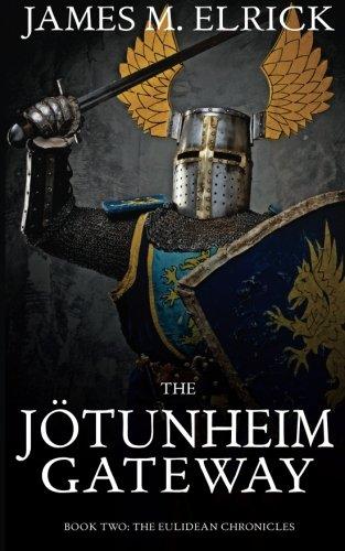 The Jötunheim Gateway (The Eulidean Chronicles) (Volume 2): Elrick, James Malcolm