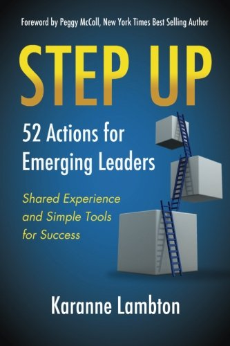 9780992011659: Step Up: 52 Actions for Emerging Leaders: Shared Experience and Simple Tools