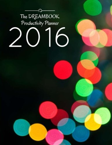 9780992030292: The DREAMBOOK Productivity Planner 2016