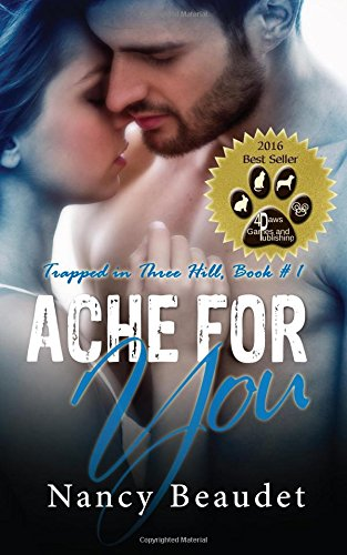 Ache for You (Trapped in Three Hill) (Volume 1): Beaudet, Nancy