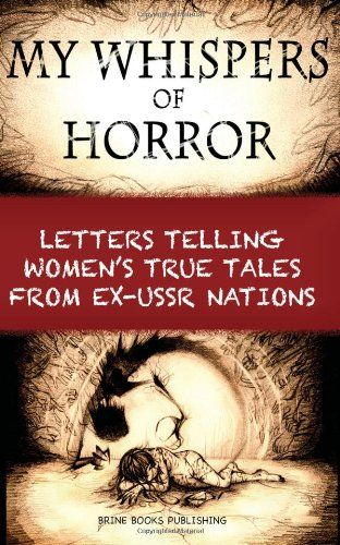 9780992033101: My Whispers of Horror: Letters telling women's true tales from ex-USSR nations