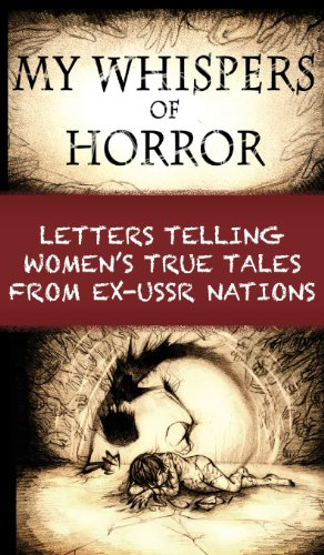 9780992033118: My Whispers of Horror: Letters Telling Women's True Tales from Ex-USSR Nations