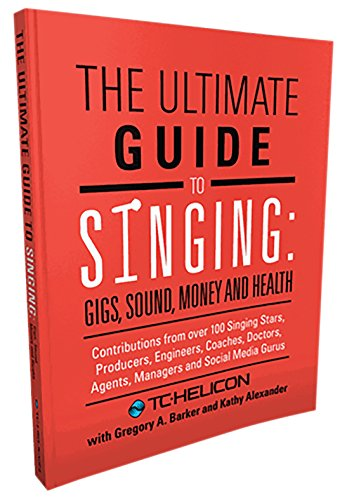 9780992034405: The Ultimate Guide to Singing: Gigs, Sound, Money and Health