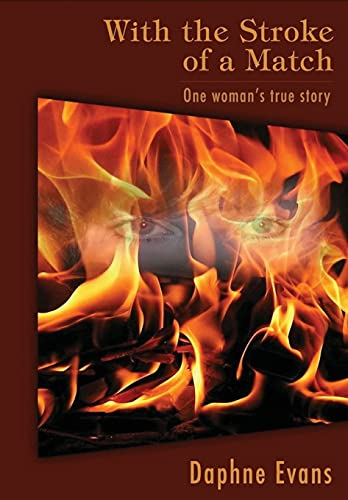 9780992038106: With the Stroke of a Match: One woman's true story.