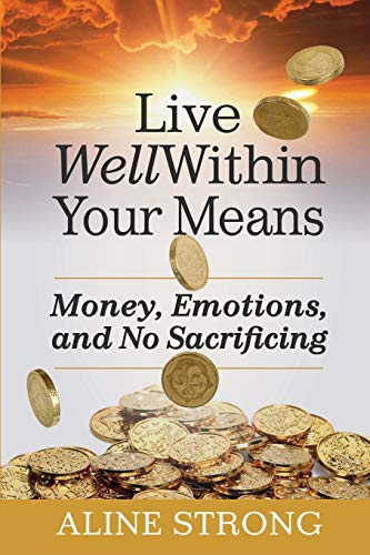 9780992039912: Live Well Within Your Means: Women, Money and God.