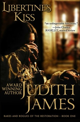 Libertine's Kiss (Rakes and Rogues of the Restoration): Judith James