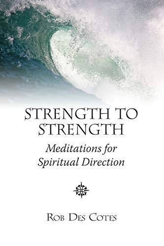 9780992059248: Strength to Strength: Meditations for Spiritual Direction