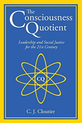 9780992063405: The Consciousness Quotient: Leadership and Social Justice for the 21st Century