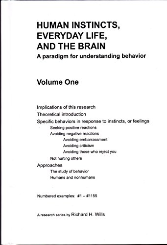 Human Instincts, Everyday Life, and the Brain: A Paradigm for Understanding Behavior, Volume One (1...