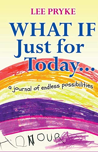 9780992083106: What If Just For Today...: a journal of endless possibilities (Happy In A Hand Bag) (Volume 1)
