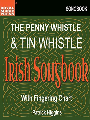 The Penny Whistle & Tin Whistle Irish Songbook: Higgins, Patrick