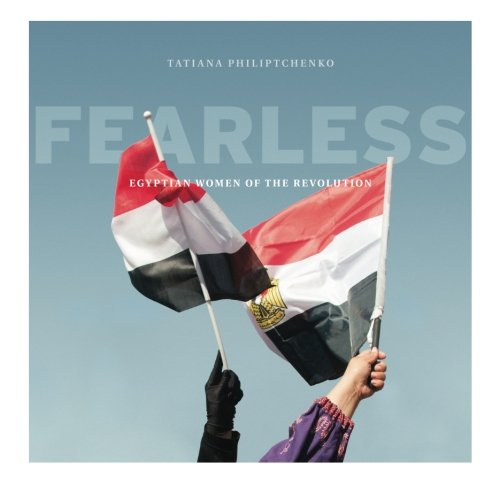 9780992102401: Fearless: Egyptian Women of the Revolution