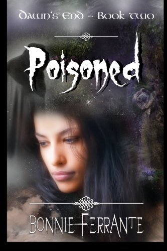 Poisoned: Dawns End Book Two: Bonnie Ferrante