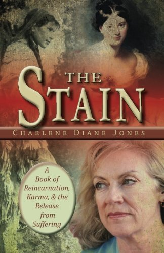 The Stain: A Book of Reincarnation, Karma: Jones, Charlene Diane