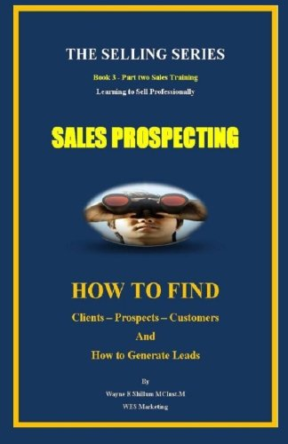 Sales Prospecting (Color Version): Wayne E Shillum MCInst