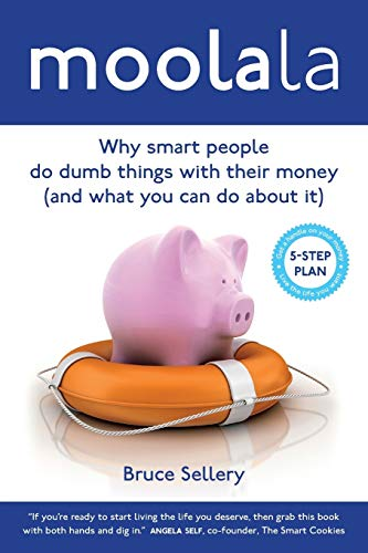 9780992158613: Moolala: Why Smart People Do Dumb Things With Their Money - And What You Can Do About It