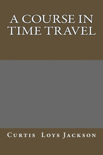 9780992162764: A Course in Time Travel