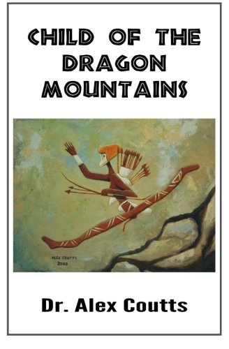 9780992209827: Child of the Dragon Mountains
