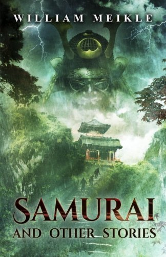 Samurai and Other Stories: William Meikle