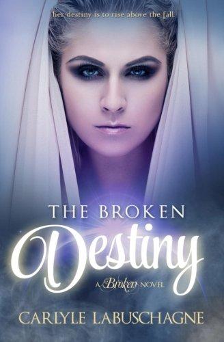 9780992244620: The Broken Destiny (The Broken Trilogy) (Volume 1)