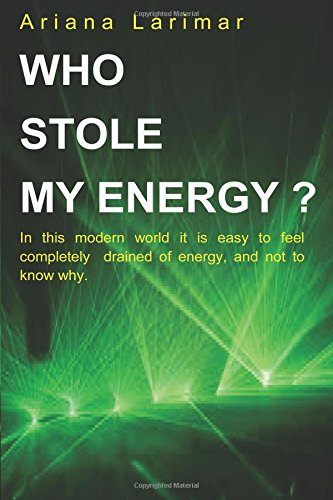 9780992246426: Who Stole My Energy?: In this modern world it is easy to feel completely drained of energy, and not know why.