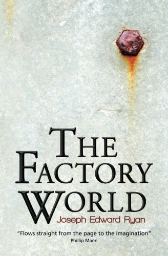 9780992257859: The Factory World