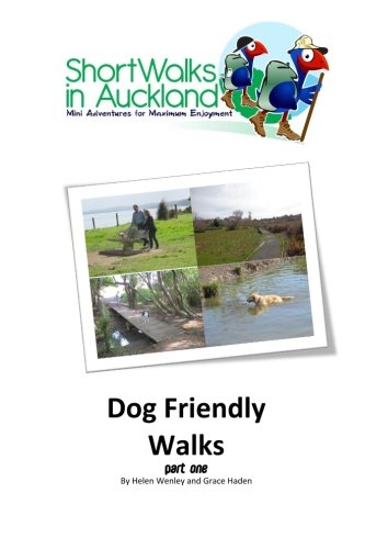 9780992258740: Short Walks in Auckland: Dog Friendly - part one (Volume 5)