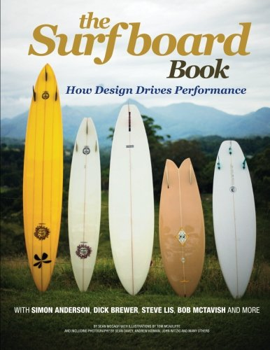 The Surfboard Book: How Design Affects Performance: Sean McCagh