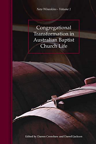 9780992275525: Congregational Transformation in Australian Baptist Church Life: New Wineskins Volume 1
