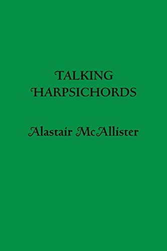 Talking Harpsichords: Mcallister, Alastair