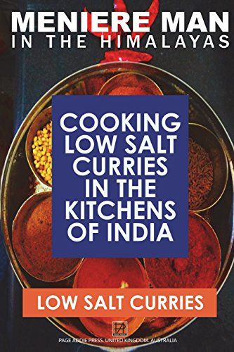 9780992296407: Meniere Man In The Himalayas. LOW SALT CURRIES.: Low Salt Cooking In The Kitchens Of India
