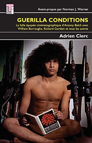 Guerilla Conditions: Adrien Clerc