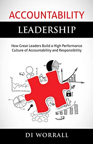 9780992319304: Accountability Leadership: How Great Leaders Build a High Performance Culture of Accountability and Responsibility: Volume 1