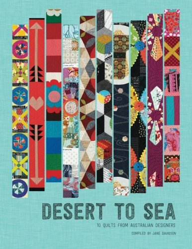 9780992321802: Desert to Sea: 10 Quilts from Australian Designers