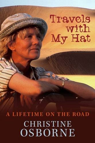 Travels with My Hat: A Lifetime on the Road: Osborne, Christine