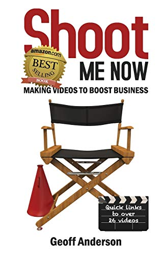 9780992342609: Shoot Me Now - making videos to boost business